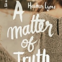 Waiting on Wednesday #9: A Matter of Truth by Heather Lyons