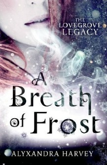 Review: A Breath of Frost by Alyxandra Harvey