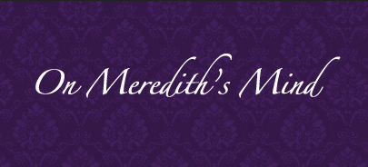 On Meredith's Mind #6: An Interview With… Myself O.o