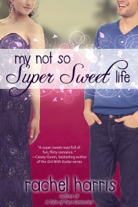 Review: My Not So Super Sweet Life by Rachel Harris (Blog Tour + Giveaway)