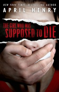 Review: The Girl Who Was Supposed to Die by April Henry