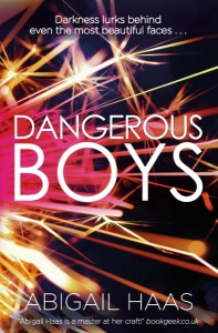 Spotlight Post: Dangerous Boys by Abigail Haas (Teaser)