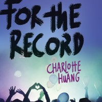 Cover Reveal: For the Record by Charlotte Huang (Giveaway)