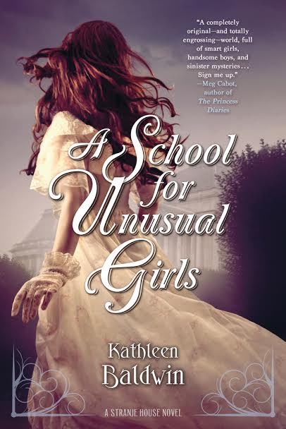 Review: A School for Unusual Girls by Kathleen Baldwin (Blog tour + Giveaway)