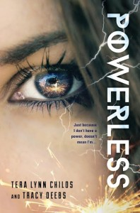 Spotlight Tour: Powerless by Tera Lynn Childs and Tracy Deebs (Excerpt + Giveaway)