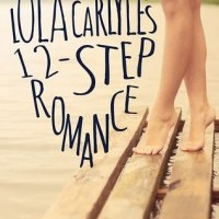 Review: Lola Carlyle's 12-Step Romance by Danielle Younge-Ullman