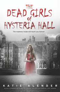 Review: The Dead Girls of Hysteria Hall by Katie Alender (Blog Tour + Giveaway)