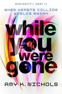 Author Spotlight: While You Were Gone by Amy K. Nichols (Guest Post)