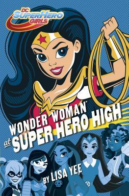 Review: Wonder Woman at Super Hero High by Lisa Yee (Blog Tour)