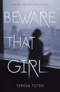 Blog Tour: Beware That Girl by Teresa Toten (Interview + Book Birthday Spotlight)