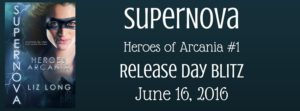 Release Day Blitz: SuperNova (Heroes of Arcania #1) by Liz Long