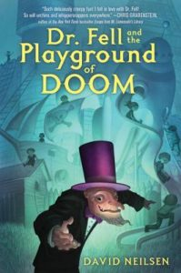 Spotlight Post: Dr. Fell and the Playground of Doom by David Neilsen