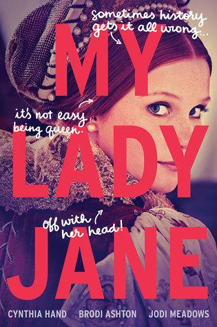 Review: My Lady Jane by Brodi Ashton, Cynthia Hand and Jodi Meadows