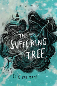 Spotlight Post: The Suffering Tree by Elle Cosimano (Excerpt)