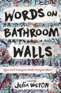 Waiting on Wednesday #15: Words on Bathroom Walls by Julia Walton