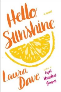 Spotlight Post: Hello, Sunshine by Laura Dave (Book Birthday)