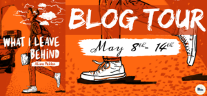 Blog Tour: What I Leave Behind by Alison McGhee (Spotlight Post)
