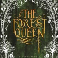 Spotlight Post: The Forest Queen by Betsy Cornwell