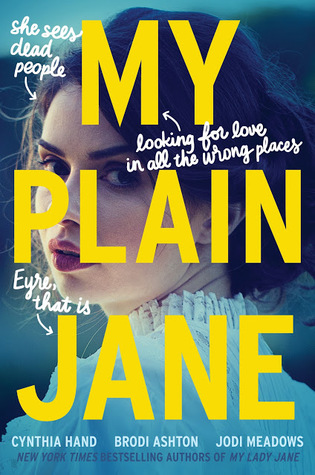 Review: My Plain Jane by Brodi Ashton, Cynthia Hand and Jodi Meadows