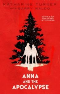 Blog Tour: Anna and the Apocalypse by Katharine Turner and Barry Waldo (Spotlight Post)