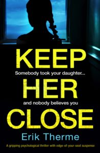 Spotlight Post: Keep Her Close by Erik Therme (Author Interview)