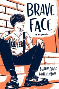 Spotlight Post: Brave Face by Shaun David Hutchinson