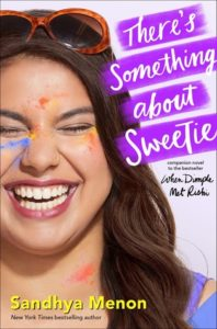 Spotlight Post: There's Something About Sweetie by Sandhya Menon