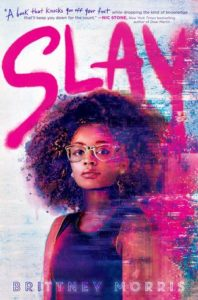 Spotlight Post: Slay by Brittney Morris