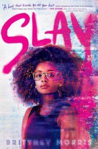 Spotlight Post: Slay by Brittney Morris