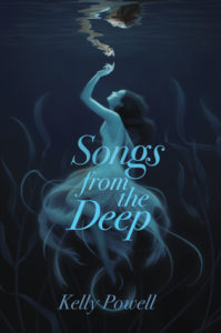 Spotlight Post: Songs from the Deep by Kelly Powell