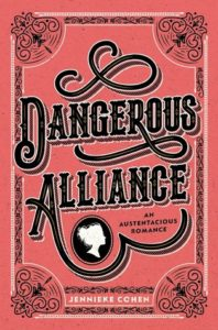 Spotlight Post: Dangerous Alliance: An Austentacious Romance by Jennieke Cohen