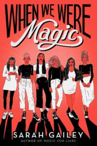 Spotlight Post: When We Were Magic by Sarah Gailey