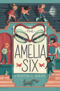 Spotlight Post: THE AMELIA SIX by Kristin L. Gray