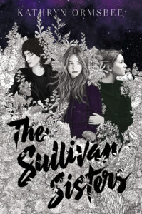 Book Birthday Spotlight Post: The Sullivan Sisters by Kathryn Ormsbee (Blog Tour)