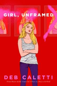 Spotlight Post: GIRL, UNFRAMED by Deb Caletti