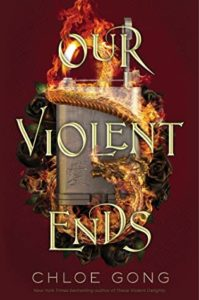 Spotlight Post: Our Violent Ends by Chloe Gong