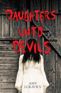 Review: Daughters Unto Devils by Amy Lukavics