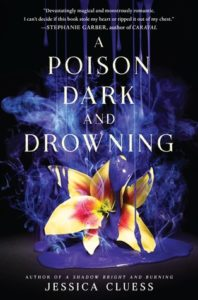 Review: A Poison Dark and Drowning by Jessica Cluess