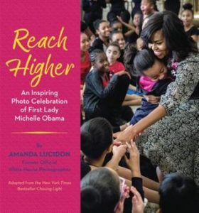Review: Reach Higher: An Inspiring Photo Celebration of First Lady Michelle Obama by Amanda Lucidon (Blog Tour)